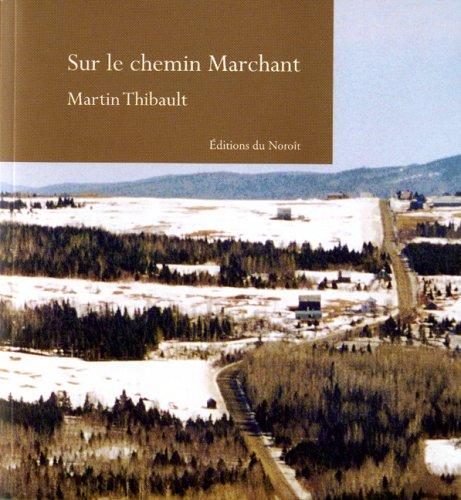 Sur le chemin Marchant: Thibault, Martin