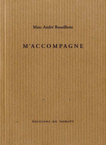 M'accompagne: Brouillette, Marc Andr�