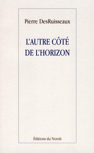Autre côté de l'horizon (L'): DesRuisseaux, Pierre
