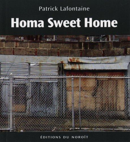 Homa Sweet Home: Lafontaine, Patrick