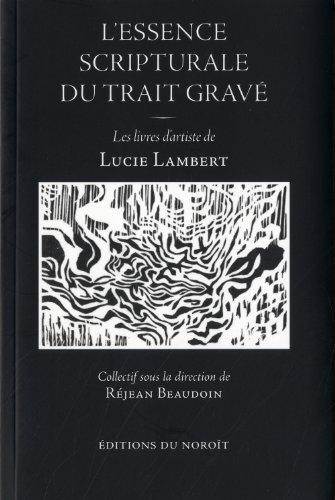 Essence scripturale du trait gravé (L'): Beaudoin, Réjean