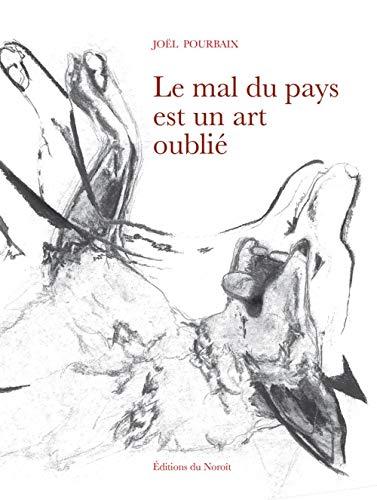 9782890189058: Le Mal du Pays Est un Art Oublié