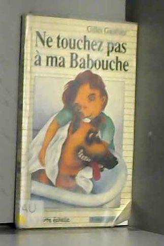 9782890210837: Ne Touchez Pas a Ma Babouche