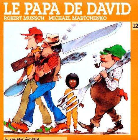 Le Papa De David / David's Father (Droles D'histoires) (French Edition): Robert N. Munsch