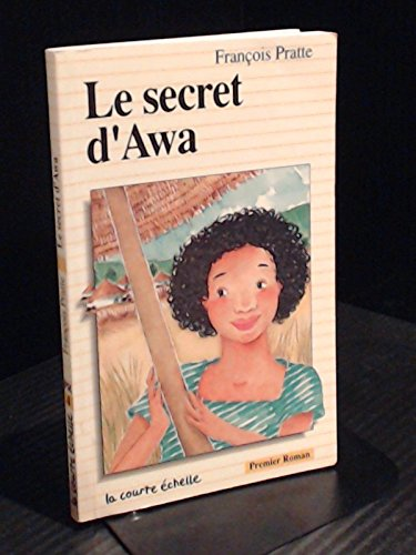 9782890211254: Le Secret De Awa (Novels in the Premier Roman Series) (French Edition)