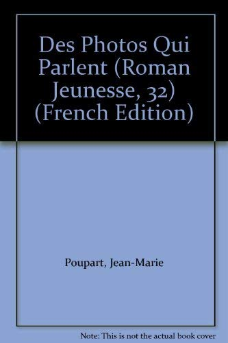 9782890211629: Des Photos Qui Parlent (Roman Jeunesse, 32) (French Edition)
