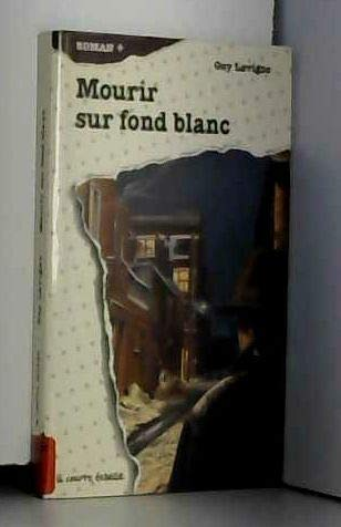 Mourir Sur Fond Blanc (Roman +, 30) (French Edition): Lavigne, Guy