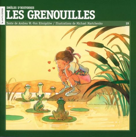 Les Grenouilles (Droles D'Histoires Series, 19) (French Edition): Andrea Wayne Von Konigslow