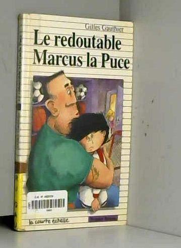 Le Redoutable Marcus LA Puce (Premier Roman, 40) (French Edition) (2890212327) by Gauthier, Gilles