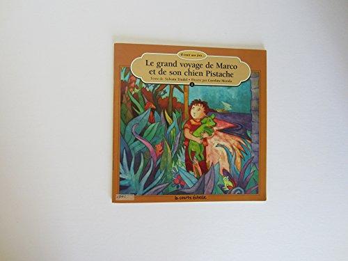 9782890212510: Le Grand Voyage De Marco Et De Son Chein Pistache (Il Etait Une Fois, 2) (French Edition)