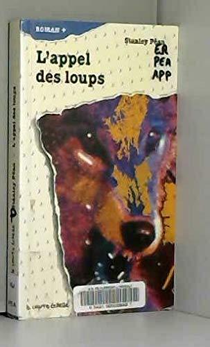 L'Appel Des Loups (Roman +, 45) (French: Pean, Stanley