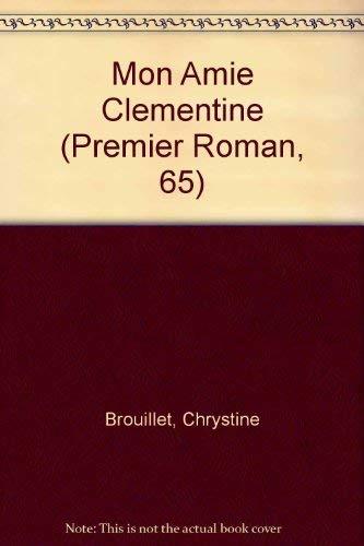 9782890213135: Mon Amie Clementine (Premier Roman, 65)
