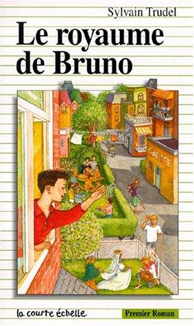 Le Royaume De Bruno (Premier Roman, 72): Trudel, Sylvain