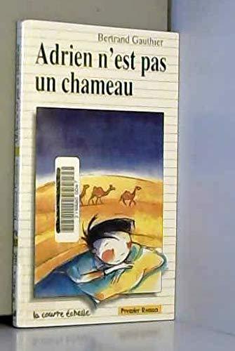 Adrien N'Est Pas UN Chameau (Premier Roman, 85) (French Edition): Bertrand Gautheir