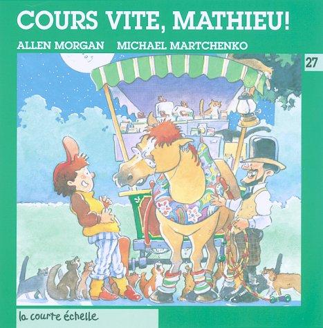 Cours Vite, Mathieu (Droles D'histoires Series, 27): Morgan, Allen