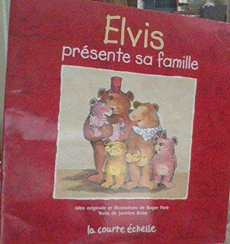 Elvis Presente Sa Famille (Elvis, 1) (French Edition): Pare, Roger, Dube, Jasmine