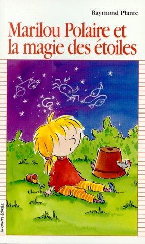 9782890215634: Marilou Polaire Et LA Magie Des Etoiles (Premier Roman, 118) (French Edition)