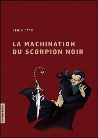 9782890216679: La Machination Du Scorpion Noir