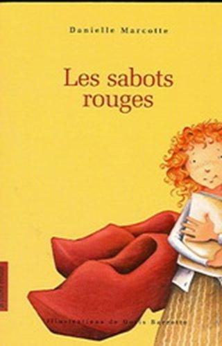 Les sabots rouges (French Edition): Danielle Marcotte