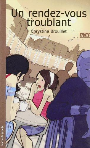 UN RENDEZ-VOUS TROUBLANT: BROUILLET CHRYSTINE