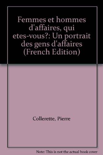9782890221352: Femmes et hommes d'affaires, qui etes-vous?: Un portrait des gens d'affaires (French Edition)
