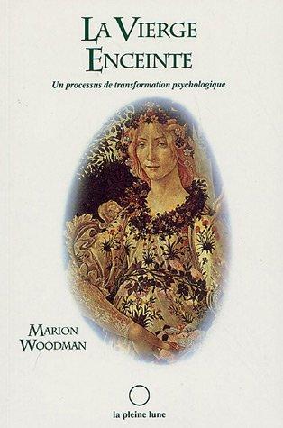 9782890240681: La Vierge Enceinte : Un processus de transformation psychologique