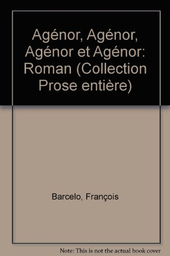 Agenor, Agenor, Agenor et Agenor: Roman (Prose entiere) (French Edition): Barcelo, Francois