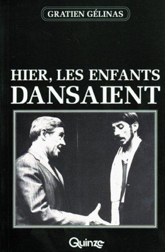 Hier, les enfants dansaient (French Edition): Gratien Gelinas