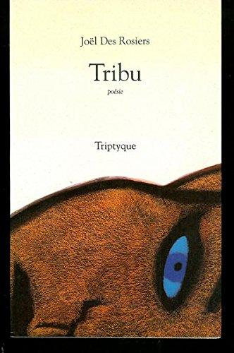 Tribu; poésie: Des Rosiers, Joël