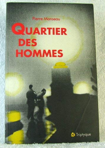 Quartier des hommes: Roman (French Edition): Manseau, Pierre