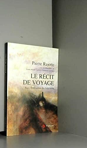 9782890312944: Le Recit de Voyage aux Frontieres du Litteraire
