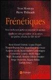 Frénétiques : treize intellectuels québécois répondent à: Yvon Montoya, Pierre
