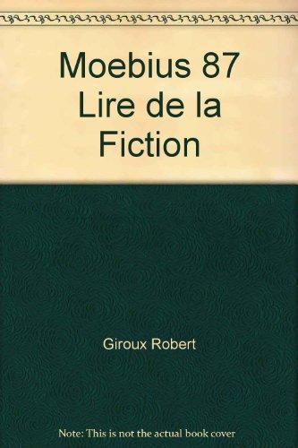 Moebius 87: Lire de la fiction: Giroux Robert