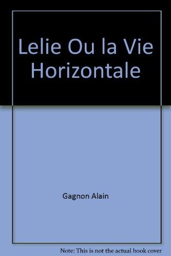 9782890314825: Lelie Ou la Vie Horizontale