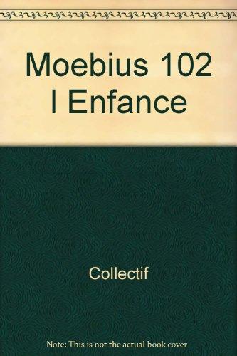 Moebius 102: L'enfance: n/a