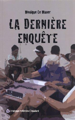 DERNIÈRE ENQUÊTE (LA): LE MANER MONIQUE