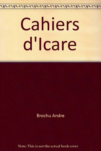 CAHIERS D'ICARE: BROCHU ANDR�