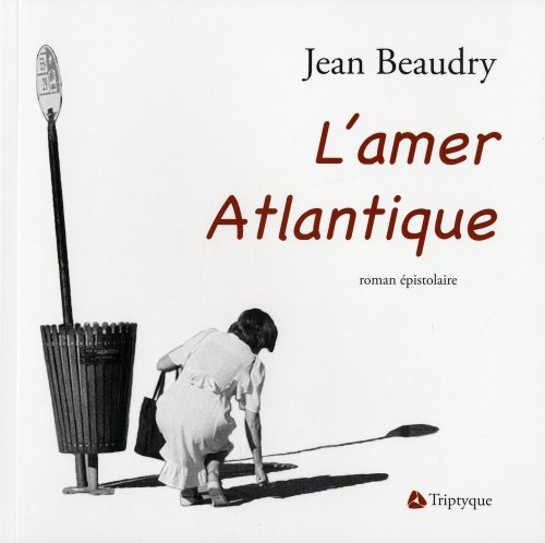 l'amer atlantique: Beaudry, Jean