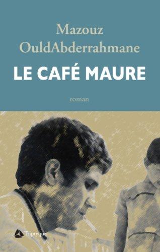 CAFÉ MAURE (LE): OULDABDERRAHMAN MAZOUZ