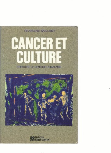 9782890351448: Cancer et culture: Produire le sens de la maladie (French Edition)