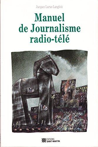 9782890351578: Manuel de journalisme radio télé