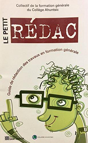 PETIT R?DAC (LE) : GUIDE DE R?DACTION DES TRAVAUX EN FORMATION G?N?RALE: COLLECTIF