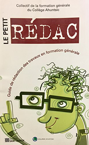 PETIT R?DAC (LE) : GUIDE DE R?DACTION DES TRAVAUX EN FORMATION G?N?RALE: COLLECTIF