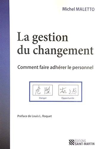 9782890354609: GESTION DU CHANGEMENT (LA) : COMMENT FAIRE ADHÉRER LE PERSONNEL