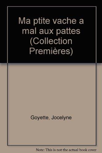 9782890370784: Ma p'tite vache a mal aux pattes (Collection Premières) (French Edition)