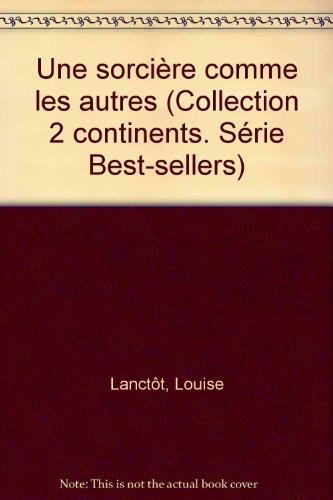 Une sorciere comme les autres (Collection 2: Lanctot, Louise