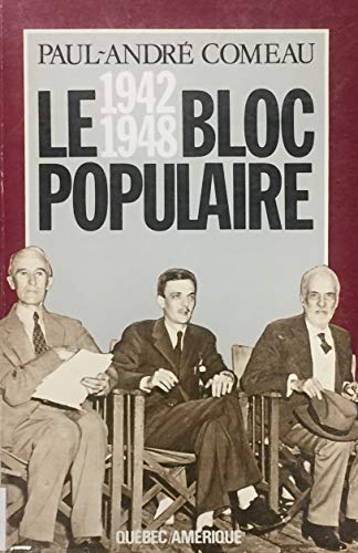 9782890371316: Le Bloc populaire, 1942-1948 (French Edition)
