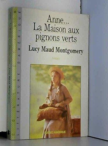 Anne, la Maison aux Pignons Verts: L. M. Montgomery