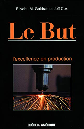 Le But I'excellence en production (2890373215) by Eliyahu M. Goldratt; Jeff Cox