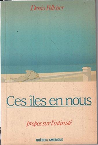 Ces Îles En Nous. Propos Sur L'intimité: Denis PELLETIER